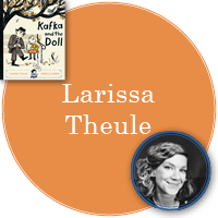Larissa Theule in orange circle with cover of Kafka and the Doll in top left corner and photo of Larissa in bottom right corner
