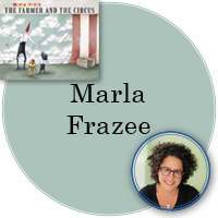 Marla Frazee in gray circle with cover of The Farmer and the Circus in top left corner and photo of Marla in bottom right corner