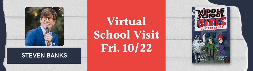 Steven Banks Virtual School Visit on Friday 10/22 for Middle School Bites