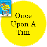 Once Upon A Tim in yellow circle with cover of Once Upon A Tim in top left corner