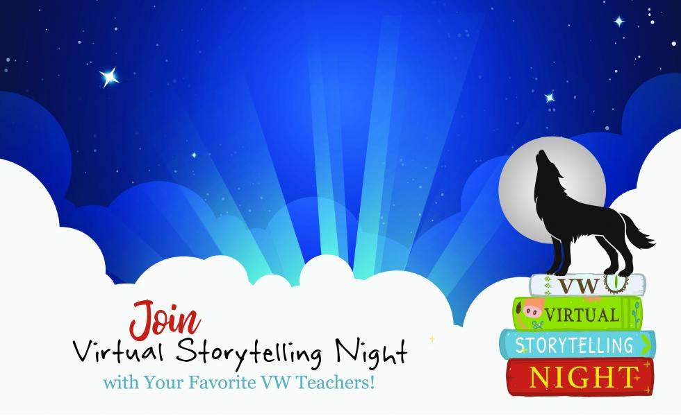 A blue star-filled sky with a silhouette of a wolf howling in the bottom right corner on top of a pile of books Join Virtual Storytelling Night with your favorite VW teachers! in white clouds