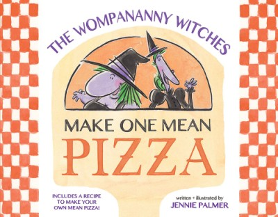 The Wompananny Witches Make One Mean Pizza by Jennie Palmer at Once Upon A Time Bookstor