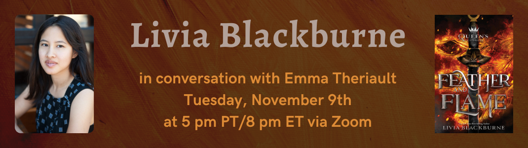 Feather and Flame Book Launch with Livia Blackburne in conversation with Emma Theriault on Tues., 11/9 at 5 pm PT via Zoom
