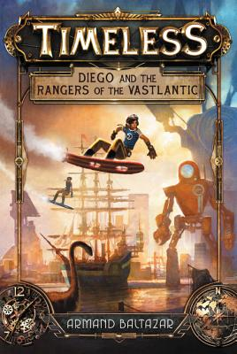 Timeless Diego and the Rangers of the Vastlantic book cover
