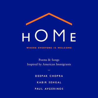 Home: Where Everyone Is Welcome: Poems & Songs Inspired by American Immigrants, audiobook from Libro.fm