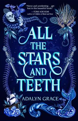 All the Stars and Teeth by Adalyn Grace book cover