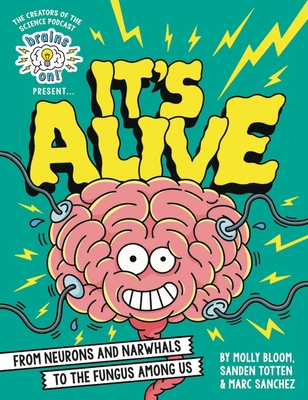 Brains On presents It's Alive! book cover