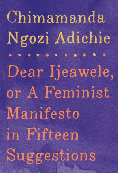 Dear Ijeawele, or A Feminist Manifesto in Fifteen Suggestions written by Chimamanda Ngozi Adiche, read by January LaVoy, audiobook from Libro.fm