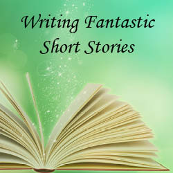 Writing Fantastic Short Stories at Once Upon A Time Bookstore