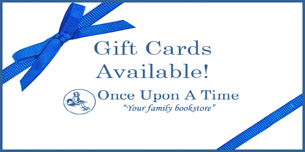 "Blue border around a white background with bright blue ribbon over two corners and the text: Gift Cards Available! Once Upon A Time ""Your family bookstore"" and the blue Once Upon A Time logo"