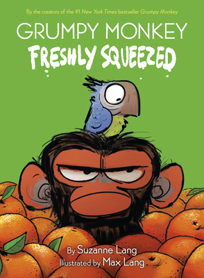 Grumpy Monkey Freshly Squeezed book cover