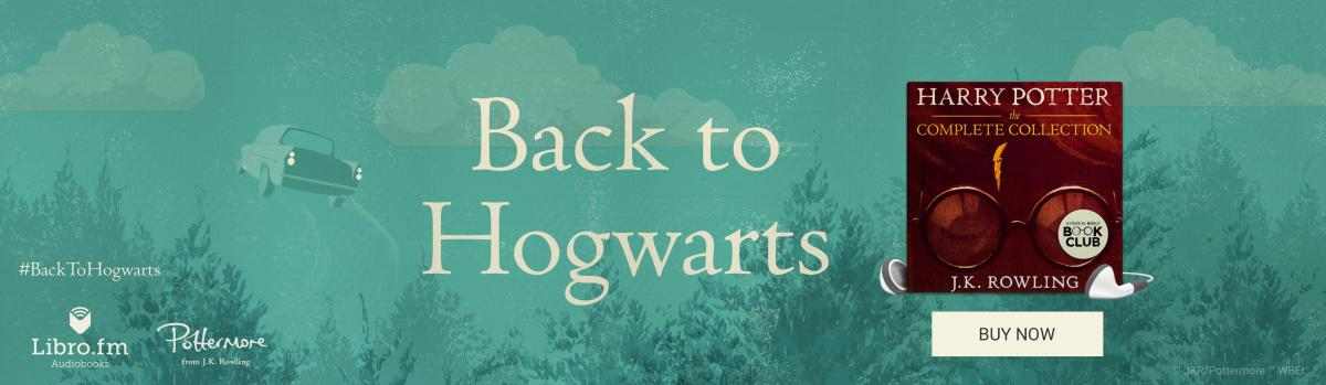 Back to Hogwarts with the Harry Potter Audiobooks from Once Upon A Time Bookstore, Libro.fm and Pottermore