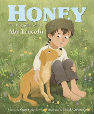 Honey, the Dog Who Saved Abe Lincoln by Shari Swanson book cover