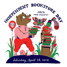 Independent Bookstore Day Join the Party! Saturday, April 28, 2018