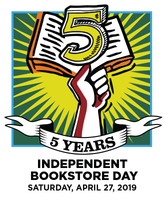 Independent Bookstore Day Join the Party! Saturday, April 27, 2019
