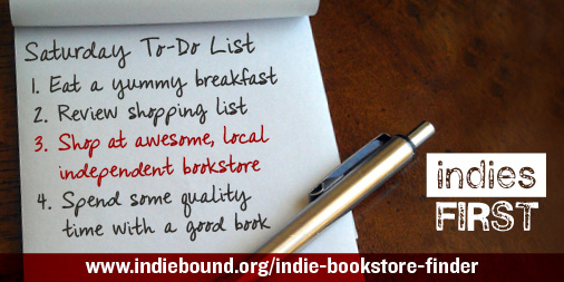 Indies First To Do List for Small Business Saturday at Once Upon A Time Bookstore