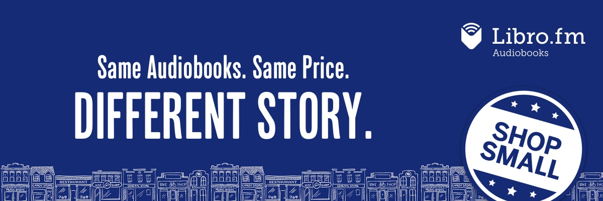 Same Audiobooks. Same Price. Different Story. Audiobooks from Libro.fm for Indies First Small Business Saturday