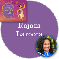 Rajani Larocca in purple circle with cover image of Seven Golden Rings in top left with photo of Rajani (c) Carter Hasegawa in bottom right.