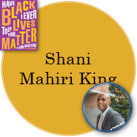 Shani King in yellow circle with cover image of Have I Ever Told You that Black Lives Matter in top left with photo of Shani (c) Danielle Nardi in bottom right.