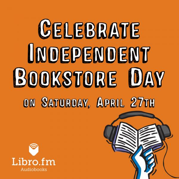 Celebrate Independent Bookstore Day on Saturday, April 27th with free audiobooks from Libro.fm and Once Upon A Time
