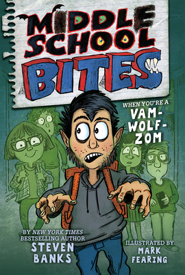Middle School Bites by Steven Banks illustrated by Mark Fearing book cover