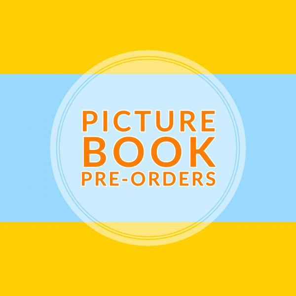 Picture Book Pre-orders from Once Upon A Time