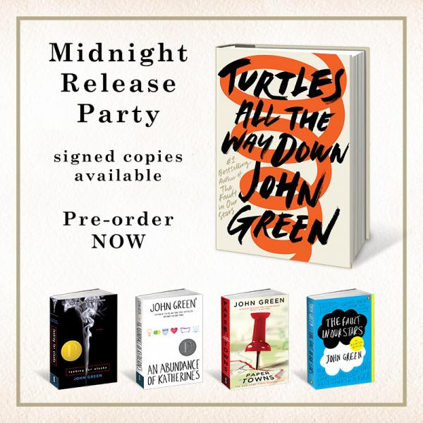 Turtles All the Way Down by John Green Pre-Order signed copies from Once Upon A Time Bookstore for the Midnight Release Party