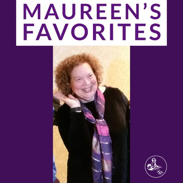 Maureen's Favorite Staff Picks from Once Upon A Time Bookstore