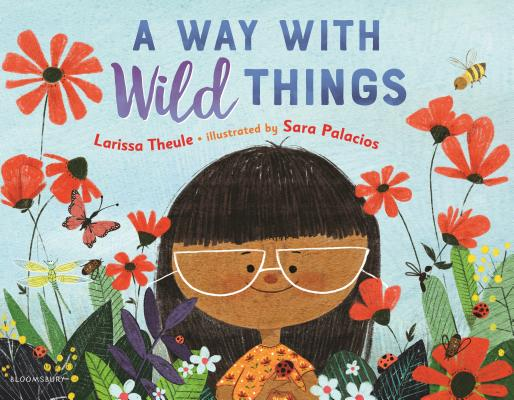A Way with Wild Things by Larissa Theule illustrated by Sara Palacios book cover