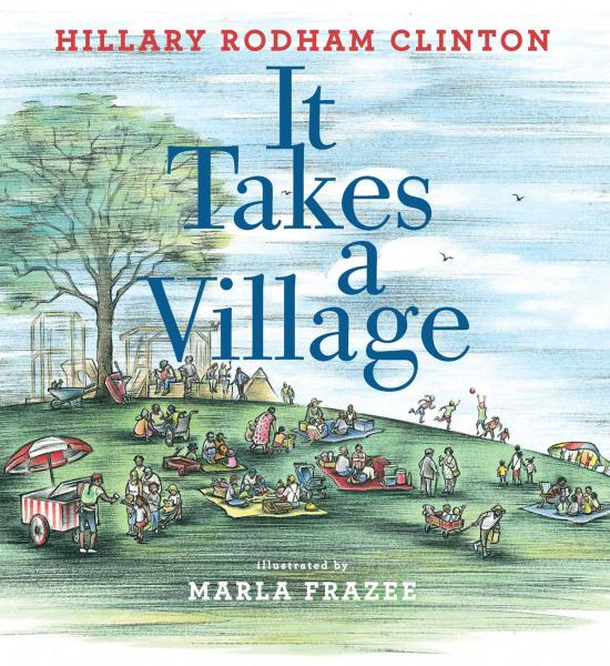 It Takes A Village by Hillary Rodham Clinton illustrated by Marla Frazee, signing at Once Upon A Time Bookstore
