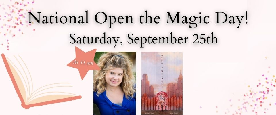 National Open the Magic Day on Saturday, September 25th with Marcie Colleen author of Survivor Tree signing at 11 am